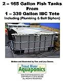 2 - 165 gallon Fish Tanks from 1 - 330 gallon IBC Tote