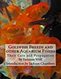 Goldfish Breeds and other Aquarium Fishes: Their Care and Propagation