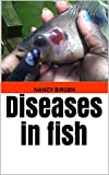 Diseases in fish: Diagnosis and treatment