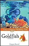 Goldfish: Your Happy Healthy Pet